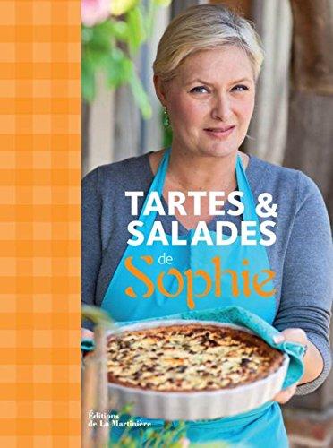 Tartes & salades de Sophie ~ Sophie Dudemaine, Judith Clavel, Catherine Madani