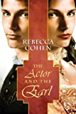 The Actor and the Earl, Rebecca Cohen, 1623801508