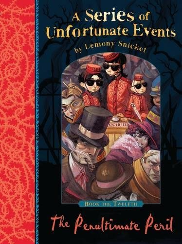 The Penultimate Peril (A Series of Unfortunate Events, Book 12)