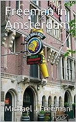 Freeman in Amsterdam (I Pornographer Book 10)
