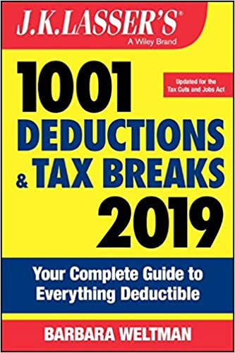 J K  Lasser's 1001 Deductions and Tax Breaks 2019: Your Complete