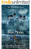 Blue Moon #3 (Story of Us Series - Into the Blue)