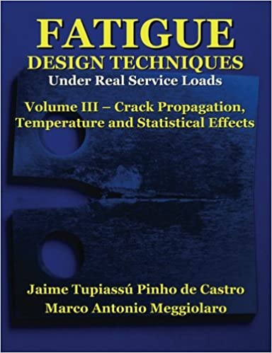 Book Fatigue Design Techniques: Vol. III - Crack Propagation: Volume 3