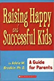 img - for Raising Happy and Successful Kids: A Guide for Parents book / textbook / text book