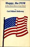 Happy, the POW, Carl M. Holloway, 0937552062