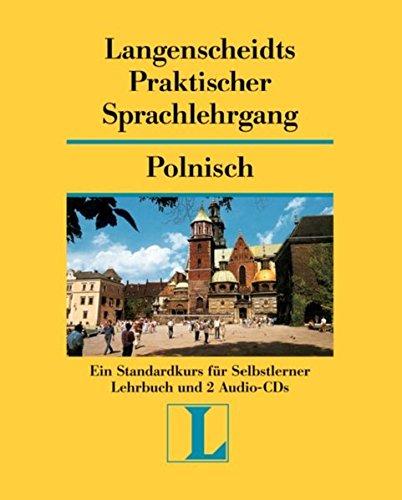 Langenscheidts Praktischer Sprachlehrgang: Polnisch: Ein STandardkurs für Selbstlerner Lehrbuch und 2 Audio-CDs