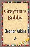 Greyfriars Bobby, Eleanor Atkinson, 1421849836