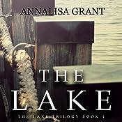 The Lake: The Lake Trilogy, Book 1 | AnnaLisa Grant