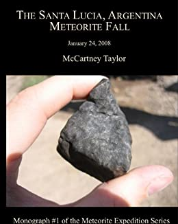 The Santa Lucia Meteorite Fall (Meteorite Expedition Series Book 1)