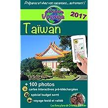 eGuide Voyage: Taïwan: Une belle île exotique à découvrir! (French Edition)