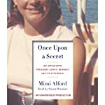 Once Upon a Secret: My Affair with President John F. Kennedy and Its Aftermath | Mimi Alford