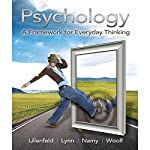 Psychology: A Framework for Everyday Thinking | Scott O. Lilienfeld