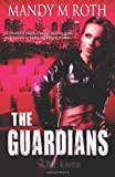 The Guardians, Mandy M. Roth, 146096196X