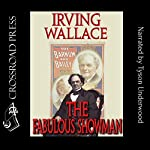 The Fabulous Showman:  A Biography of P. T. Barnum | Irving Wallace
