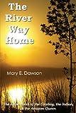 The River Way Home, Mary E. Dawson, 0985676256