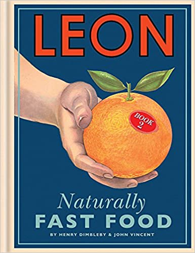 Leon naturally fast food amazon henry dimbleby john leon naturally fast food amazon henry dimbleby john vincent 9781840915563 books forumfinder Gallery
