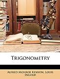 Trigonometry, Alfred Monroe Kenyon and Louis Ingold, 1147211329