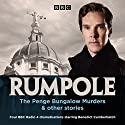 Rumpole: The Penge Bungalow Murders and other stories: 4 BBC Radio 4 dramatisations Audiobook by John Mortimer Narrated by Benedict Cumberbatch, Timothy West