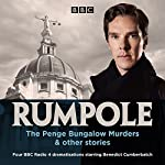 Rumpole: The Penge Bungalow Murders and other stories: 4 BBC Radio 4 dramatisations | John Mortimer