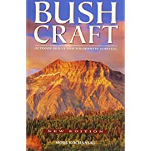 Bushcraft: Outdoor Skills and Wilderness Survival