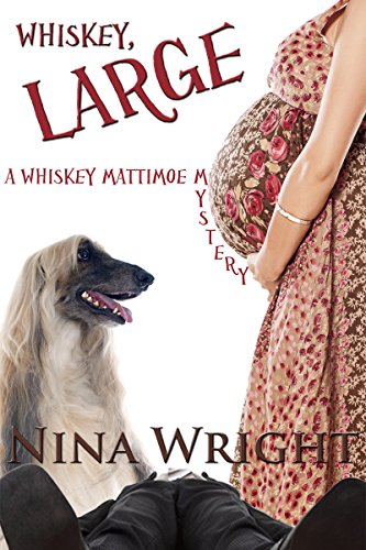 Whiskey, Large (The Whiskey Mattimoe Mystery Series Book 7)