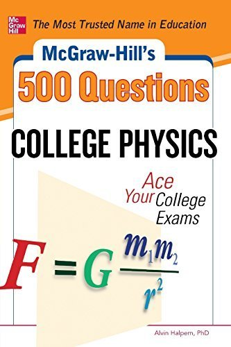 McGraw-Hill's 500 College Physics Questions: Ace Your College Exams (McGraw-Hill's 500 Questions) by Alvin Halpern (2012-09-27)