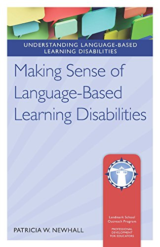 Making Sense of Language-Based Learning Disabilities (Understanding Language-Based Learning Disabilities)