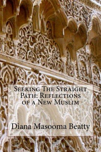 Seeking The Straight Path  Reflections Of A New Muslim