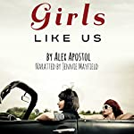 Girls Like Us   Alex Apostol