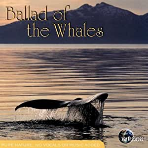 Ballad Of The Whales Earthscapes Amazon Ca Music