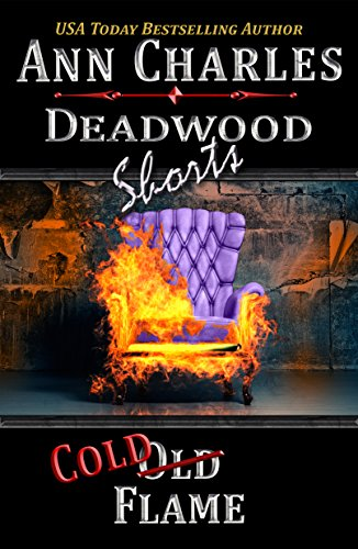 Cold Flame: A Short Story from the Deadwood Humorous Mystery Series (Deadwood Shorts Book 3)