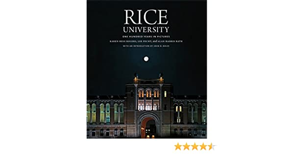 Rice University: One Hundred Years in Pictures