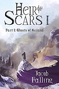 Ghosts of Heiland - Heir of Scars I, Part One by [Falling, Jacob]