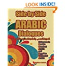 Side by Side Arabic: Dialogues in Modern Standard Arabic and Egyptian Colloquial Arabic (Volume 1)