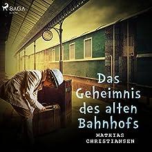 Das Geheimnis des alten Bahnhofs Hörbuch von Mathias Christiansen Gesprochen von: Falk Werner
