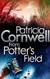 Front cover for the book From Potter's Field by Patricia Cornwell