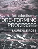 Introduction to Ore-Forming Processes, Robb, Laurence, 0632063785