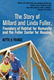 img - for The Story of Millard and Linda Fuller, Founders of Habitat for Humanity and the Fuller Center for Housing book / textbook / text book