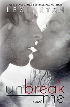 Unbreak Me (Splintered Hearts Book 1) by [Ryan, Lexi]