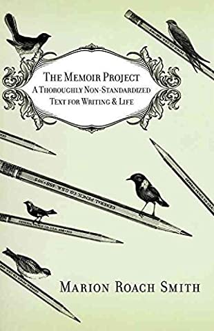 The Memoir Project: A Thoroughly Non-Standardized Text for Writing & Life (Paperback) - Common (Memoir Project)