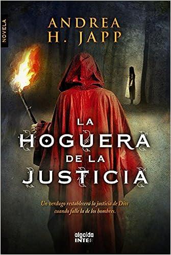 La hoguera de la justicia / The Bonfire of justice (Spanish Edition): Andrea H. Japp, Pablo Manzano Bernárdez: 9788498779448: Amazon.com: Books
