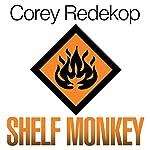Shelf Monkey | Corey Redekop