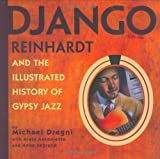 img - for Django Reinhardt and the Illustrated History of Gypsy Jazz book / textbook / text book