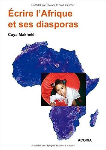 Livre gratuits en ligne Ecrire l'Afrique et Ses Diasporas pdf, epub