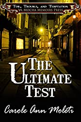 The Ultimate Test (Mocha Memoirs Presents: Toil, Trouble, and Temptation Book 4)