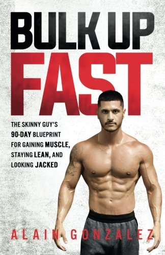 Read pdf bulk up fast the skinny guy s 90 day blueprint for gaining read pdf bulk up fast the skinny guy s 90 day blueprint for gaining muscle staying lean and looking jacked pdf online by alain gonzalez malvernweather Images