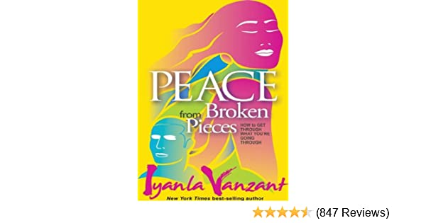 Peace from broken pieces how to get through what youre going peace from broken pieces how to get through what youre going through kindle edition by iyanla vanzant self help kindle ebooks amazon fandeluxe Images