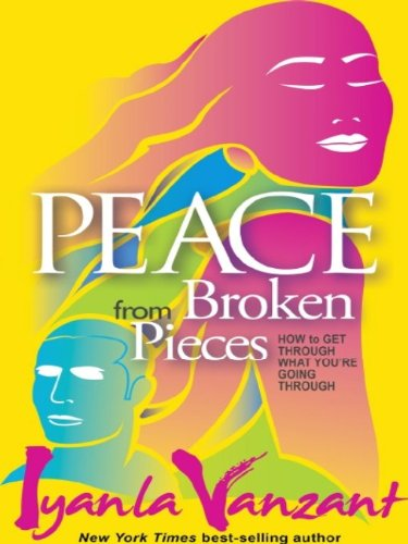 Peace from broken pieces how to get through what youre going peace from broken pieces how to get through what youre going through by fandeluxe Images