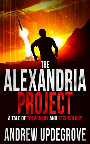The Alexandria Project: A Tale of Treachery and Technology (Frank Adversego Thrillers Book 1) by [Updegrove, Andrew]