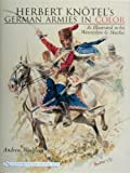 Herbert Knotel's German Armies in Color, Andrew Woelflein, 0764327844